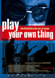 Foto: PLAY YOUR OWN THING – Eine Geschichte des Jazz in Europa